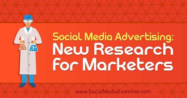Social Media Advertising: New Research for Marketers by Lisa Clark on Social Media Examiner.