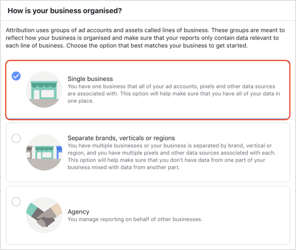 Choose how your business is organized in the Facebook Attribution tool.