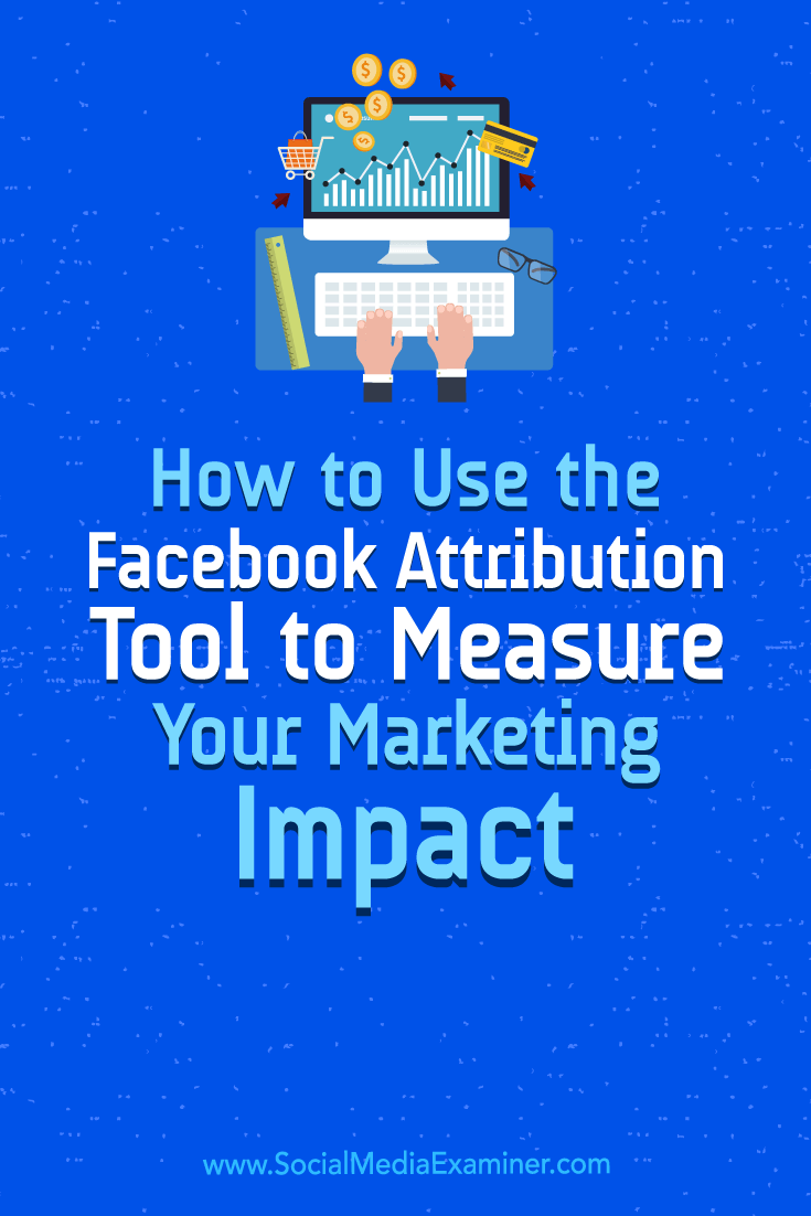 Learn how to use the Facebook Attribution tool to measure the effectiveness of your ads and better understand your customer's journey across channels.