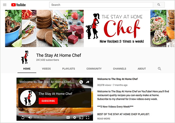 """This is a screenshot of The Stay At Home Chef YouTube channel. The cover image shows closely cropped photos of several food dishes and a silhouette of a woman walking and holding the hand of small child. Next to the silhouette is YouTube channel name and the text """"New Recipes 3 times a week!"""" The channel has 247,432 subscribers. The Home tab is selected, where a Welcome video appears on the left and a Welcome message appears on the right. Rachel Farnsworth says YouTube has higher viewer retention rates compared to YouTube."""