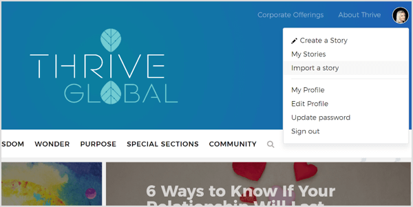 On Thrive Global, you can create a profile and submit your posts through their dedicated portal.