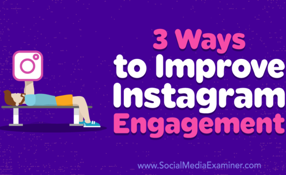 3-ways-to-improve-instagram-engagement