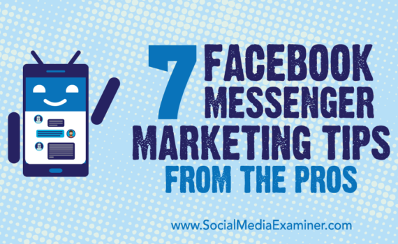 7-facebook-messenger-marketing-tips-from-the-pros