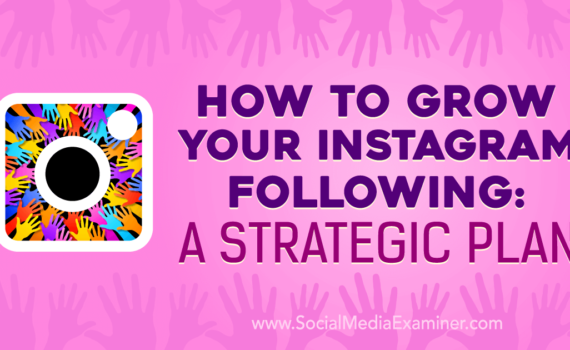 how-to-grow-your-instagram-following-a-strategic-plan