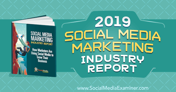 Social Media Examiner published its 11th annual Social Media Marketing Industry Report.