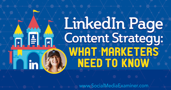 LinkedIn Page Content Strategy: What Marketers Need to Know featuring insights from Michaela Alexis on the Social Media Marketing Podcast.
