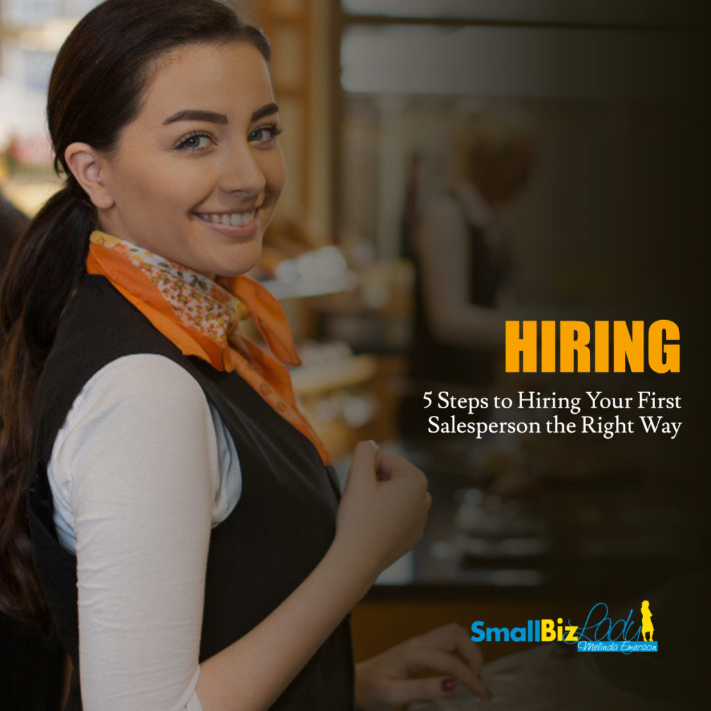 5 Steps to Hiring Your First Salesperson the Right Way 1200 X 1200