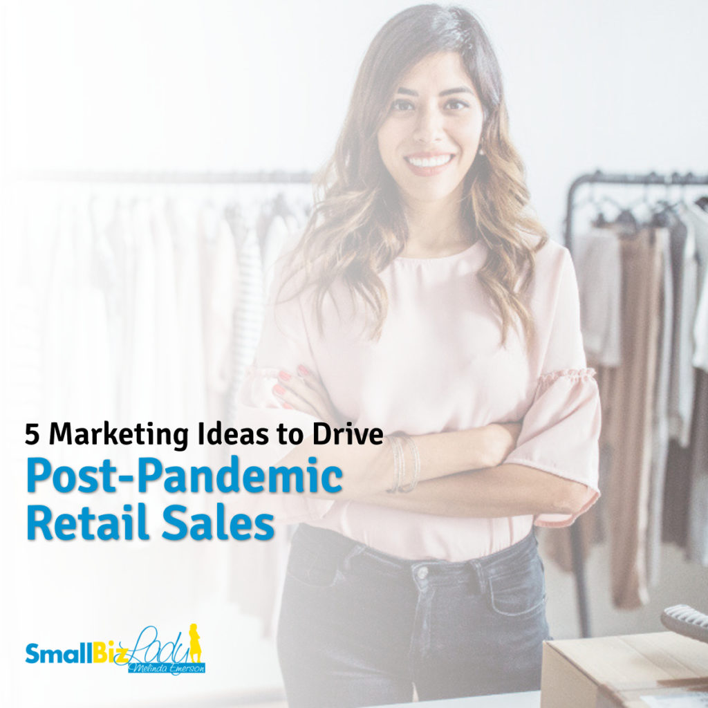 5 Marketing Ideas to Drive Post-Pandemic Retail Sales social image