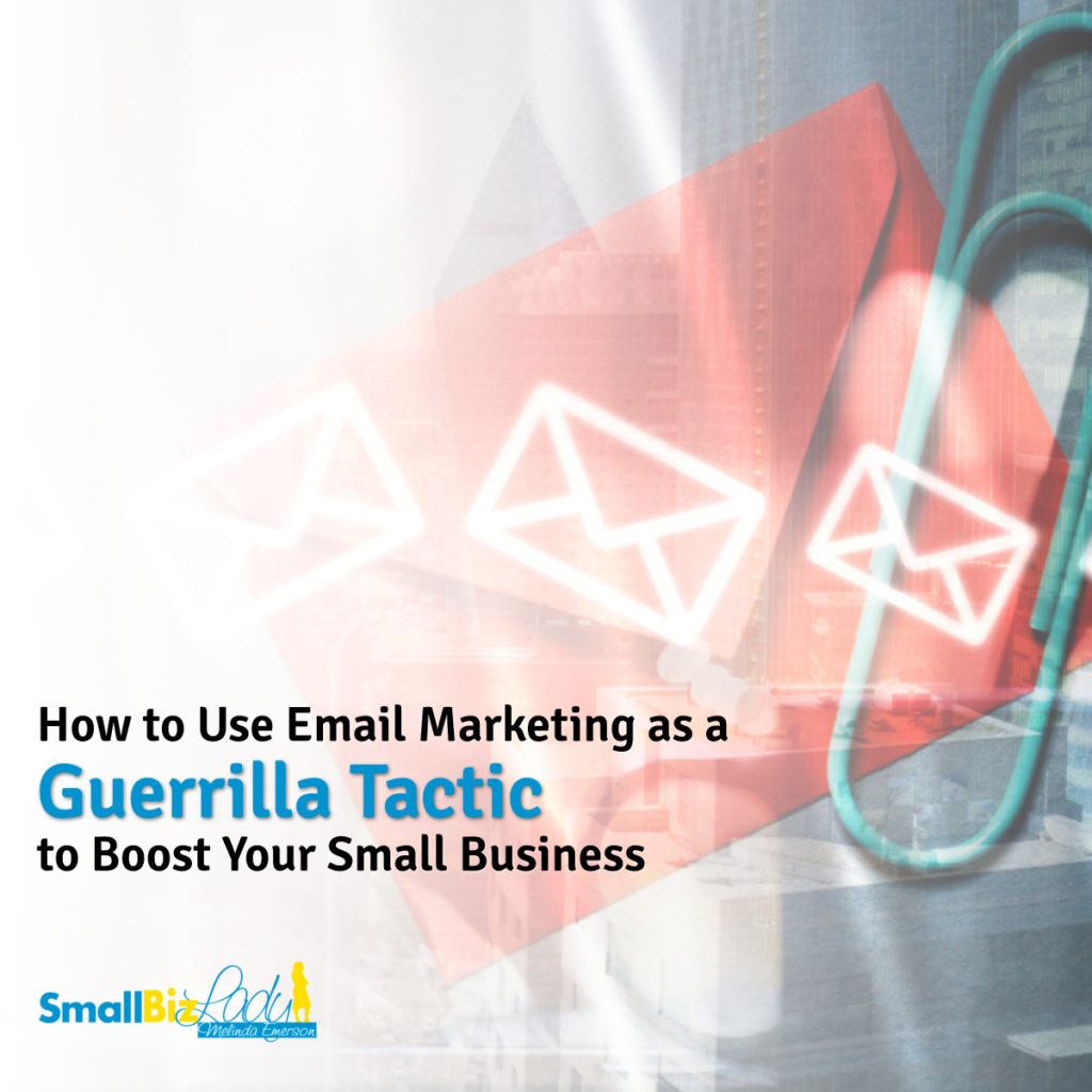 How to Use Email Marketing as a Guerrilla Tactic to Boost Your Small Business social image